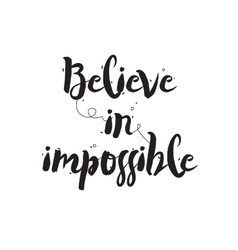 Believe in impossible greeting card with modern vector