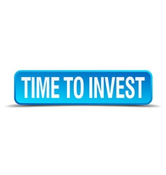 Time to invest blue 3d realistic square isolated vector