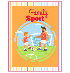 Family football sport outdoors poster vector