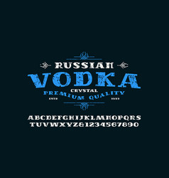 serif font and vodka label vector image