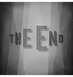 The end Film noir styled abstract screen Old vector image vector image