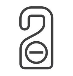 Do not disturb door hanger tag line icon travel vector