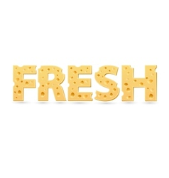 Fresh word of cheese vector image vector image