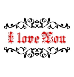 I Love You in a calligraphic frame vector image vector image