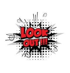 Comic text look out sound effects pop art vector