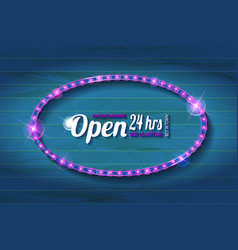 Open 24 hours oval glow sign vector