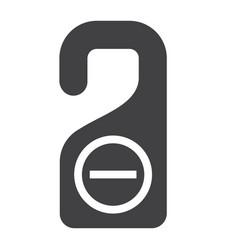 do not disturb door hanger tag solid icon travel vector image