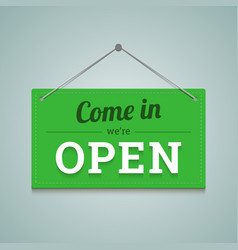 Come in we are open sign in flat style vector image