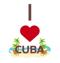 i love cuba travel palm summer lounge chair vector image