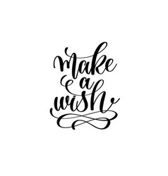 make a wish - hand lettering inscription vector image