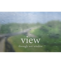Landscape through wet window vector