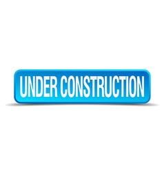 Under construction blue 3d realistic square vector