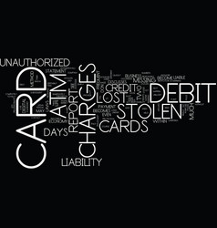 Lost or stolen atm debit cards your liability vector