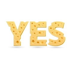 Yes word of cheese vector