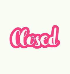 closed inscription vector image vector image