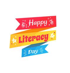 Happy literacy day inscription written on ribbon vector