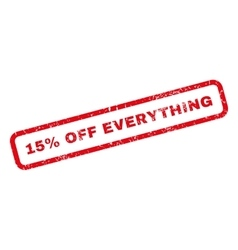 15 Percent Off Everything Rubber Stamp vector image vector image