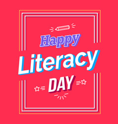 Happy literacy day poster with text pen vector