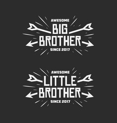 big brother little brother typography print vector image vector image