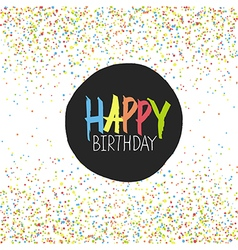 Happy birthday greeting on colorful chaotic dots vector