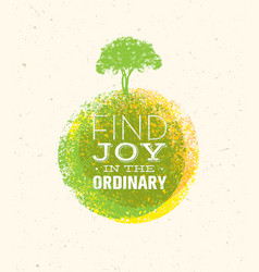 Find joy in the ordinary organic motivation quote vector
