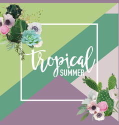 Tropical flowers and cactus summer graphic vector
