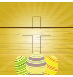 Easter eggs and Cross on wooden background vector image