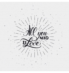 All you need is love- calligraphy typography badge vector
