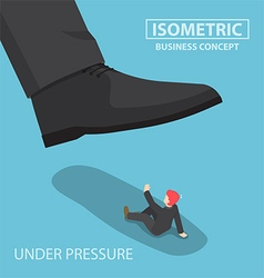 Isometric businessman being crushed by giant foot vector