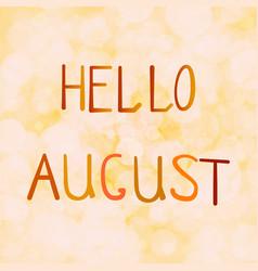 Inscription hello august on an vector