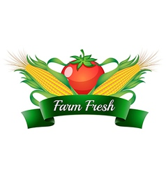 A farm fresh label with sweetcorns and a tomato vector