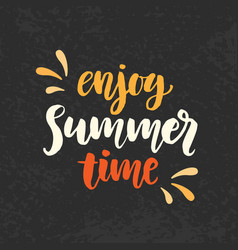 Enjoy summer time phrase vector