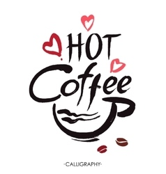Hot coffee ink hand lettering modern calligraphy vector
