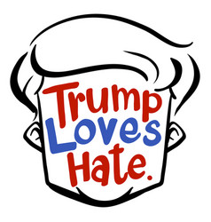 English phrase for trump loves hate vector
