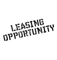 leasing opportunity rubber stamp vector image