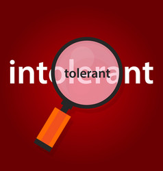 Tolerant intolerant concept of tolerance in vector