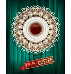 cup of coffee on a tracery napkin and a wooden gre vector image