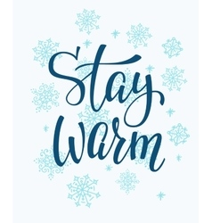 Winter cold stay warm typography quote vector