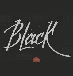 Hand drawn lettering - black elegant modern vector