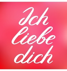 Ich liebe dich i love you in german handwritten vector