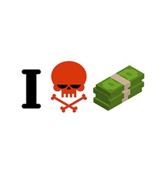 I hate money Skull symbol of hatred and wad of vector image