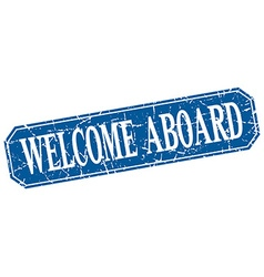 Welcome aboard blue square vintage grunge isolated vector