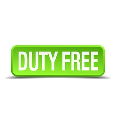 Duty free green 3d realistic square isolated vector