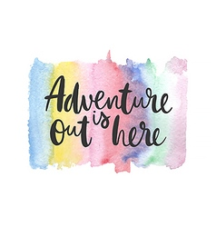 Motivation poster adventure out is heret vector