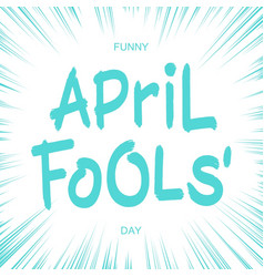 Funny april fools day inscription vector