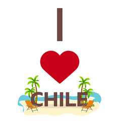 i love chile travel palm summer lounge chair vector image vector image