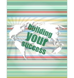 Building your success - digital touch screen vector