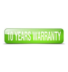 10 years warranty green square 3d realistic vector