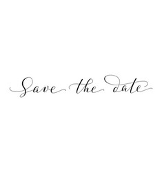 save the date words hand written custom vector image