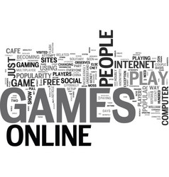 why do people play online games text word cloud vector image